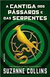 Resenha #561: A Cantiga Dos Pássaros E Das Serpentes - Suzanne Collins (Rocco Jovens Leitores)