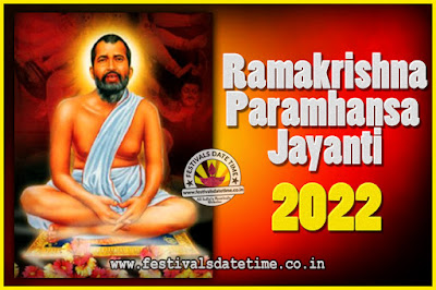 2022 Ramakrishna Paramhansa Jayanti Date & Time, 2022 Ramakrishna Paramhansa Jayanti Calendar