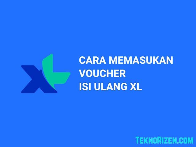 Cara Memasukan Voucher Kuota & Pulsa XL Terbaru