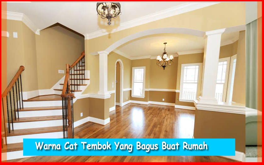 4 Pilihan Warna Cat Tembok Yang Bagus Buat Rumah