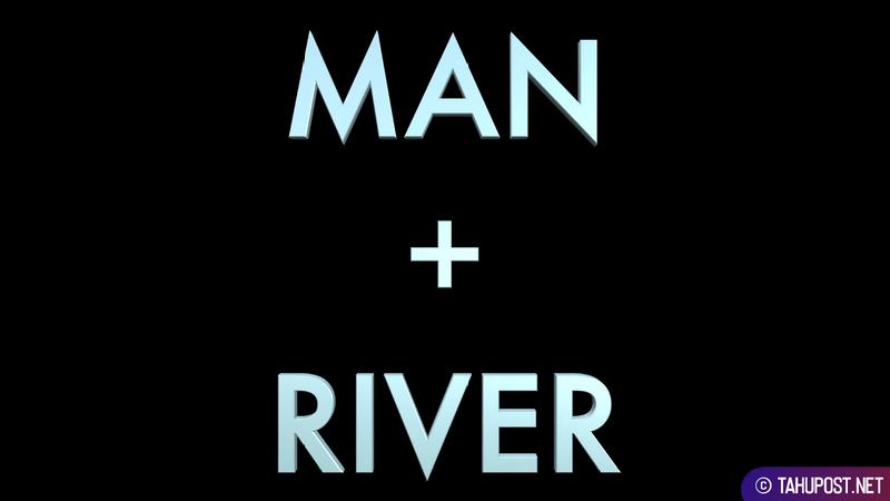 Man + River