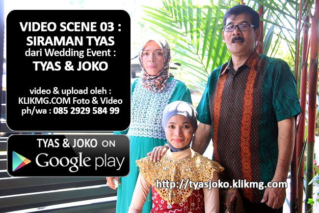 Klip Video Scene 03 Siraman TYAS PUTU SASIH pada Event Wedding TYAS & JOKO | KLIKMG Video Shooting Purwokerto