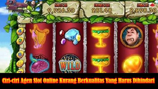 Ciri-ciri Agen Slot Online Kurang Berkualitas Yang Harus Dihindari