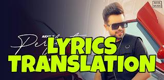 Perfect Lyrics Meaning/Translation in Hindi – Akhil