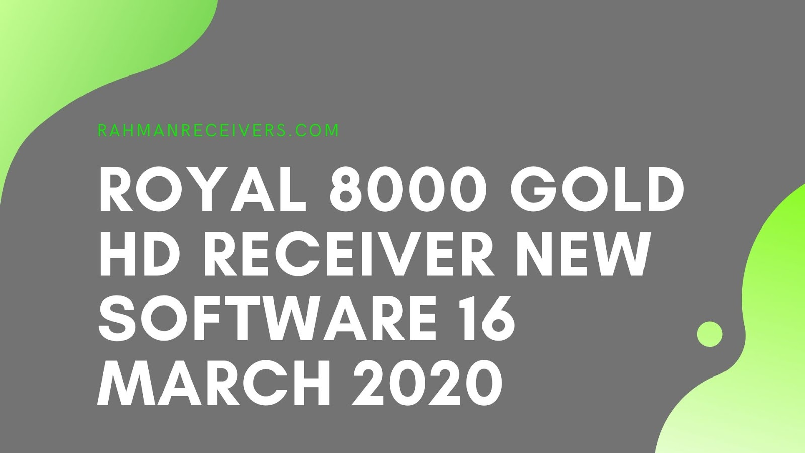 ROYAL 8000 GOLD HD RECEIVER NEW SOFTWARE 16 MARCH 2020