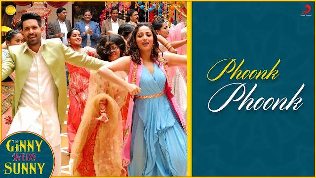 Song  :  Phoonk Phoonk Song Lyrics Singer  :  Neeti Mohan, Jatinder Singh Lyrics  :  Sandeep Gaur  Music  :  Aditya Pushkarna At Noizzeboxx Movie  :  Ginny Weds Sunny
