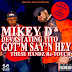 MIKEY D & DEVASTATING TITO - GOT'M SAY'N HEY (THESE HANDZ Re-TOUCH)