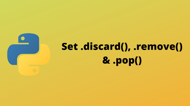 HackerRank Set .discard(), .remove() & .pop() solution in python
