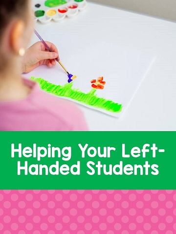 Three easy strategies for teachers and parents to help their left-handed students and children.