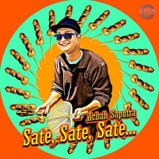 Achah Saputra - Sate, Sate, Sate MP3