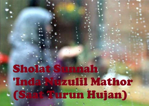 Panduan Sholat Sunnah Inda Nuzulil Mathor (Saat Turun Hujan) Lengkap Arab Latin dan Artinya