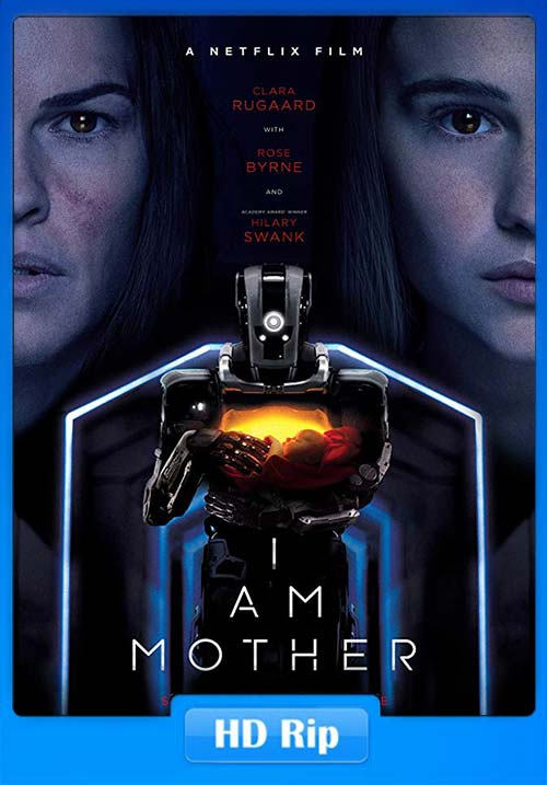 I Am Mother 2019 720p NF WEB-DL x264 | 480p 300MB | 100MB HEVC Poster