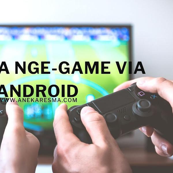 Asiknya Nge-game Via Android Tanpa Harus Download