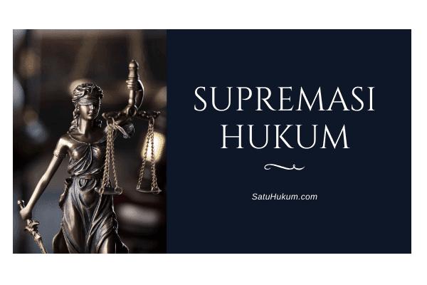 Apa itu Supremasi Hukum? - SatuHukum.com