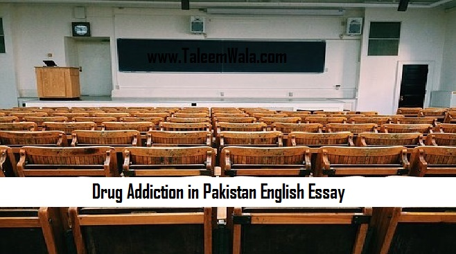 Drug Addiction in Pakistan English Essay for BA/MA Classes