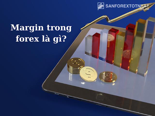 Margin trong forex là gì? Mối quan hệ đòn bẩy và margin trong giao dịch Forex