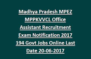 Madhya Pradesh MPEZ MPPKVVCL Office Assistant Recruitment Exam Notification 2017 194 Govt Jobs Online Last Date 20-06-2017