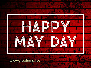 1st May 2018 International Workers'Day greetings