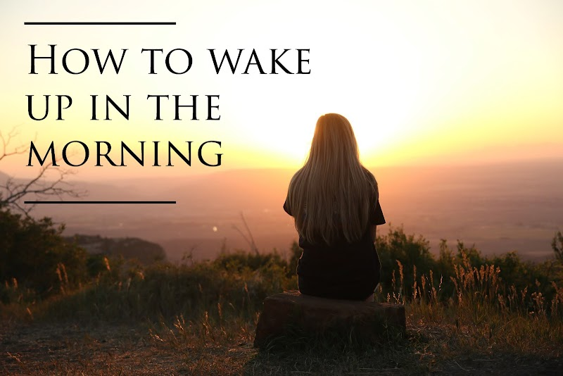 3 Tips to wake up early in the morning - Do this and see the result