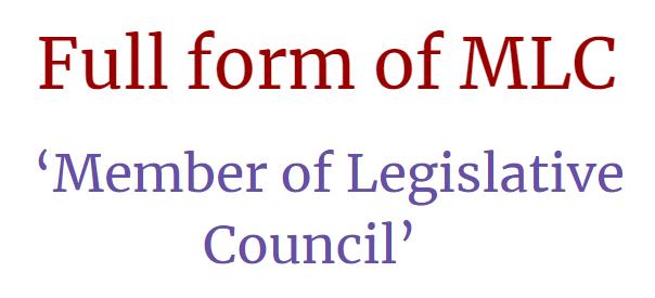 full form of MLC Member of Legislative Council