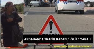 ARDAHANDA TRAFİK KAZASI 1 ÖLÜ 5 YARALI
