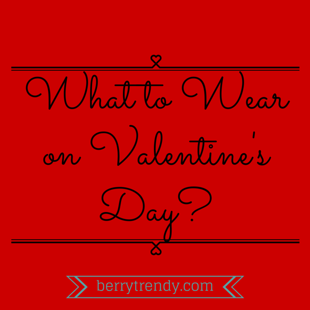 valentines day fashion