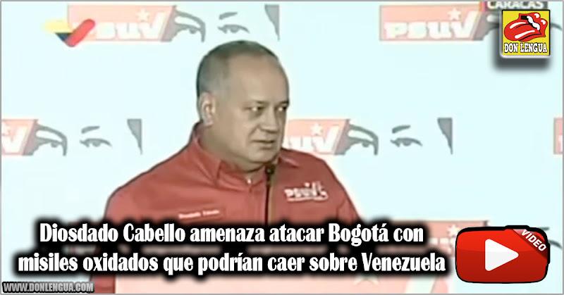 Diosdado Cabello amenaza atacar Bogotá con misiles oxidados que podrían caer sobre Venezuela