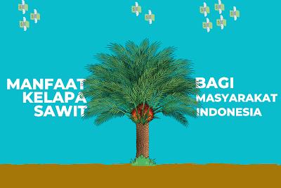 Manfaat pohon kelapa sawit