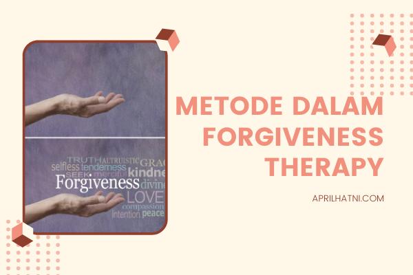 metode dalam forgiveness therapy