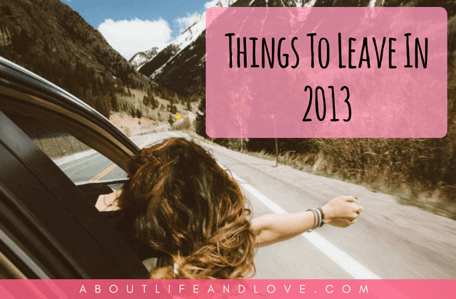 Things To Leave In 2013