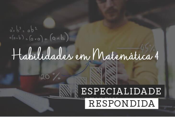 Especialidade-de-Habilidades-em-Matematica-4-Respondida