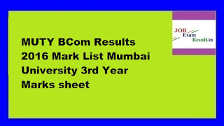 MUTY BCom Results 2016 Mark List Mumbai University 3rd Year Marks sheet
