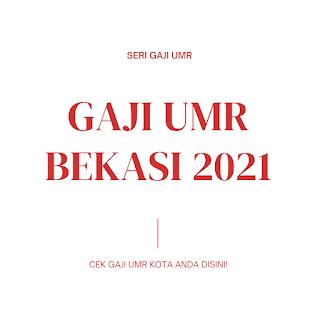 GAJI UMR BEKASI 2021