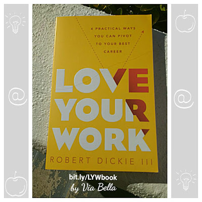 Love Your Work: 4 Practical Ways You Can Pivot Your Career, book review, moody publishers, robert dickie, self help, entreprenuership, practical tips