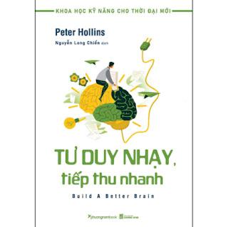 Tư Duy Nhạy, Tiếp Thu Nhanh (Tủ Sách Khoa Học Kỹ Năng Cho Thời Đại Mới) ebook PDF EPUB AWZ3 PRC MOBI