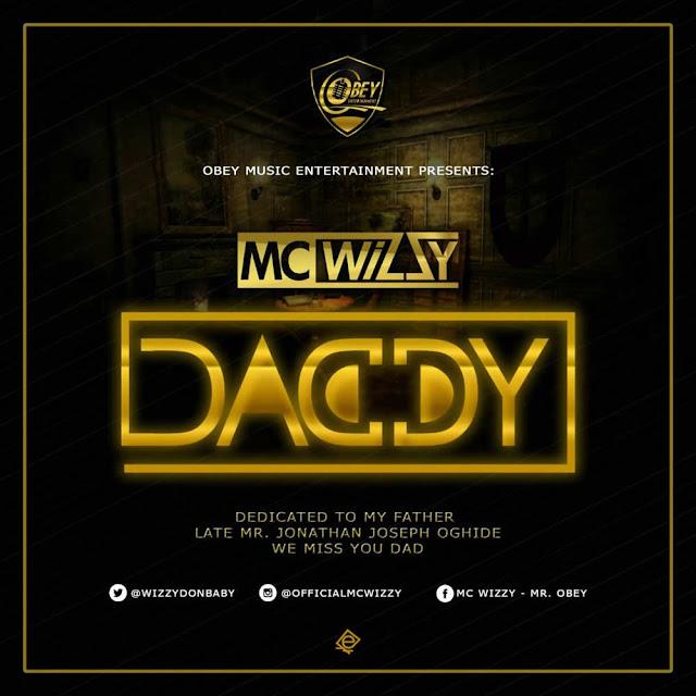 MUSIC: Mc Wizzy  – Daddy  @Wizzydonbaby