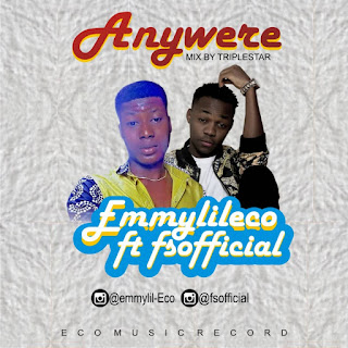 New Music: Emmylileco ft F.S -Anywhere