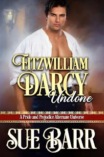 Book Cover: Fitzwilliam Darcy Undone by Sue Barr