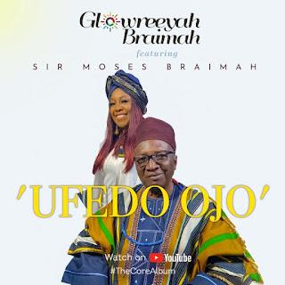 Glowreeyah Braimah | Ufedo Ojo | Feat. Sir Moses Braimah (@glowreeyah)