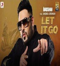 Let It Go Song Lyrics by Badshah
