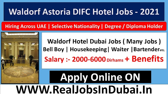Waldorf Astoria DIFC Hotel Jobs In Dubai  UAE 2021