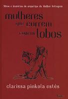 Capa do livro Mulheres que correm com os lobos – Clarissa Pikola Estés