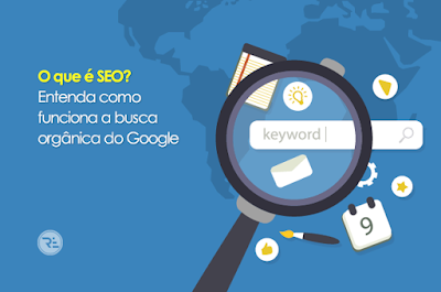 O que é SEO Entenda como funciona a busca orgânica do Google