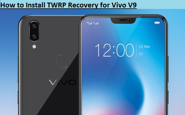 How to Install TWRP Recovery for Vivo V9