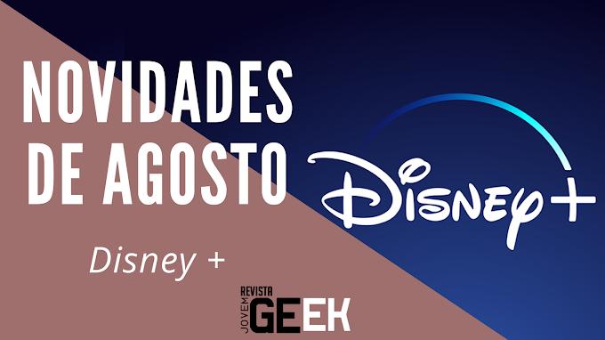 Disney +   Novidades Agosto