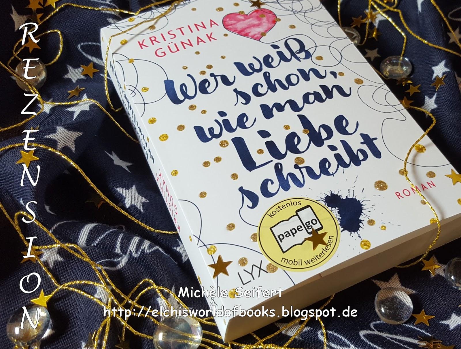 elchi 39 s world of books crafts rezension wer wei schon wie man liebe schreibt kristina. Black Bedroom Furniture Sets. Home Design Ideas