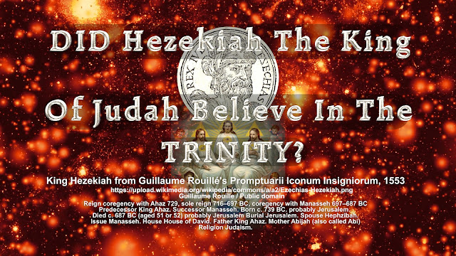 DID Hezekiah The King Of Judah Believe In the TRINITY?