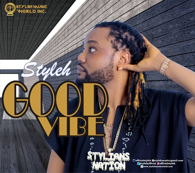 [Video] Styleh – Good Vibe
