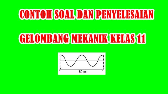 Contoh Soal Dan Penyelesaian Gelombang Mekanik Kelas 11 Otomotif Smkn1skl
