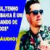 VAZA ÁUDIO DE CANTOR GOSPEL HUMILHANDO BAIANOS
